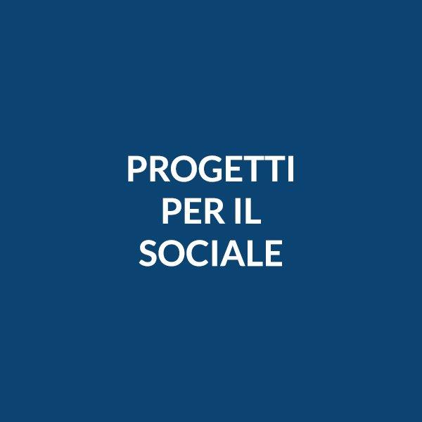 PROGETTI PER IL SOCIALE