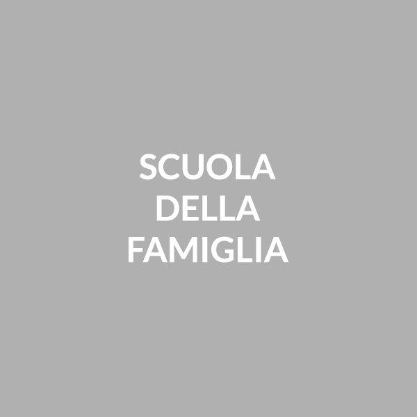 SCUOLA DELLA FAMIGLIA